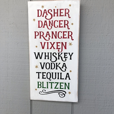 Dancer Prancer Vixen Vodka Tequila Christmas Wood Sign