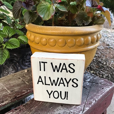 It Was Always You Wood Shelf Sitter Sign