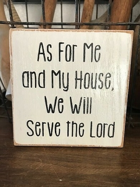 As For Me My House will Serve the Lord Shelf Sitter