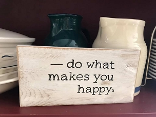 Do What Makes You Happy Wood Inspirational Sign