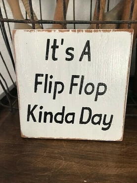 It's a Kinda Flip Flop Day Shelf Sitter