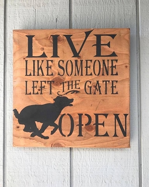 Live Like Someone Left Gate Open Inspired Decor
