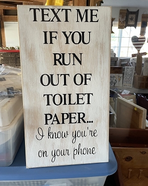 Humorous Bathroom Wood Sign Text Me if you Need Toilet Paper
