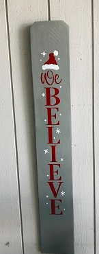We Believe with Santa Hat Wood Sign- Local Pick up Only