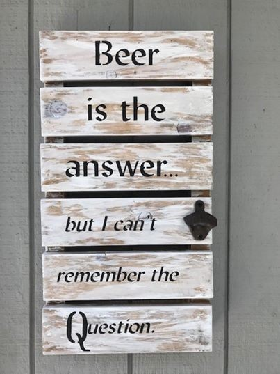 Beer is the Answer Wood Sign Wall Art