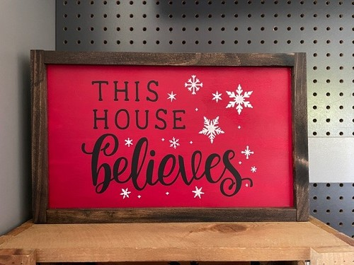 This House Believes Handmade Christmas Sign
